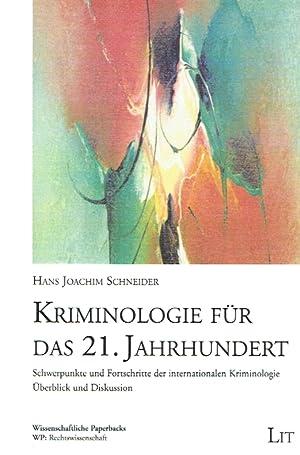 Kriminologie für das 21. Jahrhundert: Schwerpunkte und Fortschritte der internationalen ...