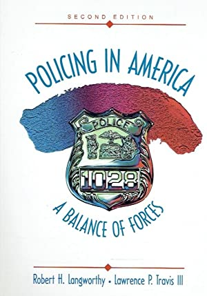 Policing in America. A Balance of Forces.: Langworthy, Robert H.;