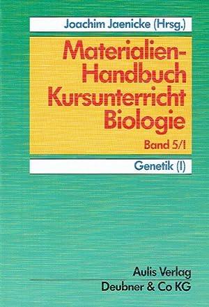 Materialien-Handbuch Kursunterricht Biologie, Band 5. Genetik I.: Beyer, Dr. Irmtraut (Autorin); ...
