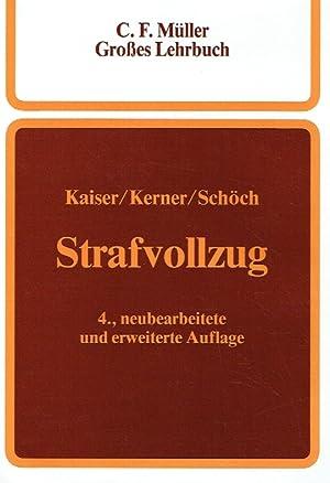 Strafvollzug. Ein Lehrbuch.: Kaiser, Dr. G�nther; Kerner, Dr. Hans-J�rgen; Sch�ch, Dr. Heinz.: