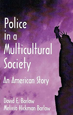 Police in a Multicultural Society. An American: Barlow, David E.;