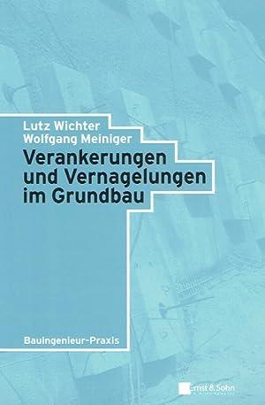 Verankerungen und Vernagelungen im Grundbau : (24 Tabellen). Reihe: Bauingenieur-Praxis.: Wichter, ...