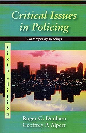 Critical Issues in Policing. Contemporary Readings.: Dunham, Roger G.;