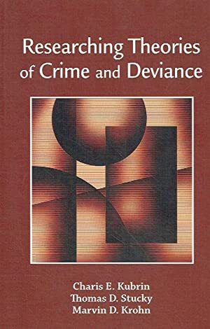Researching Theories of Crime and Deviance.: Kubrin, Charis E.;