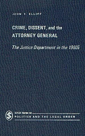 Crime, Dissent, and the Attorney General. The Justice Department in the 1960 s.: Elliff, John T.