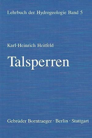 Lehrbuch der Hydrogeologie, Band 5: Talsperren : mit 37 Tabellen.: Heitfeld, Karl-Heinrich: