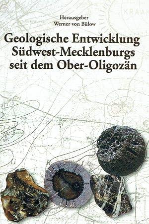 Geologische Entwicklung Südwest-Mecklenburgs seit dem Ober-Oligozän : (Dem 100. ...