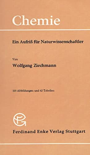 Chemie : ein Aufriß für Naturwissenschaftler ; mit 62 Tabellen.: Ziechmann, Wolfgang: