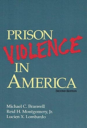 Prison Violence in America.: Braswell, Michael C.;