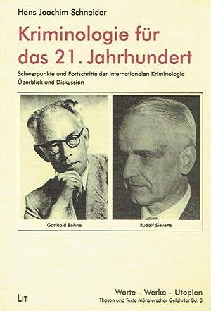 Kriminologie für das 21. Jahrhundert. Schwerpunkte und Fortschritte der internationalen ...