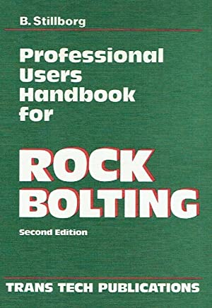 Professional users handbook for rock bolting. Series on Rock and Soil Mechanics, Vol. 18 (1994).: ...