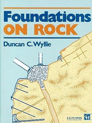 Foundations on rock.: Wyllie, Duncan C.: