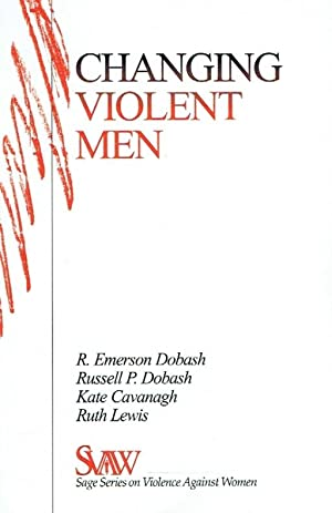 Changing Violent Men.: Dobash, R. Emerson; Dobash, Russell P.; Cavanagh, Kate; Lewis, Ruth.