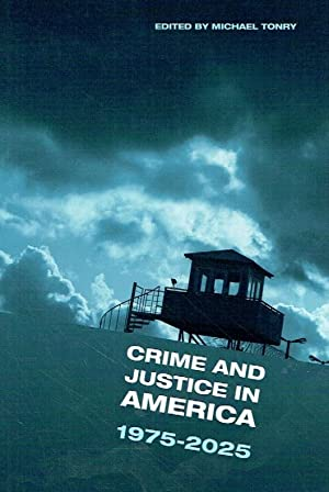 Crime and Justice in America, 1975-2025.: Tonry, Michael.