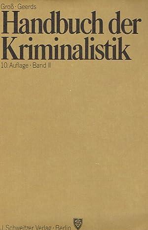 Handbuch der Kriminalistik, Band II. Begründet als.: Gro�, Dr. Hans; Geerds, Dr. Friedrich.: