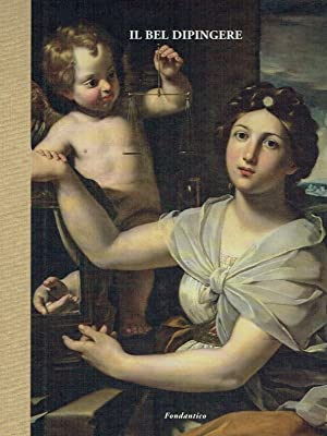 Il bel dipingere ; Dipinti e disegni emiliani dal XV al XIX secolo.: Benati, Daniele