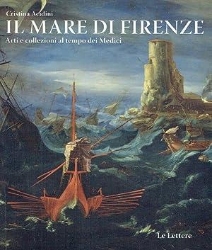 Il mare di Firenze. Arti e collezioni al tempo dei Medici.: Acidini, Cristikna