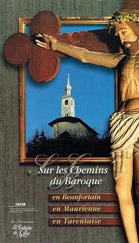 Sur les chemins du baroque : Coffret 3 volumes : Tome 1, En Beaufortain ; Tome 2, En Tarentaise ; ...