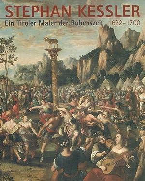 Stephan Kessler : 1622 - 1700; ein: Andergassen, Leo; Stampfer,