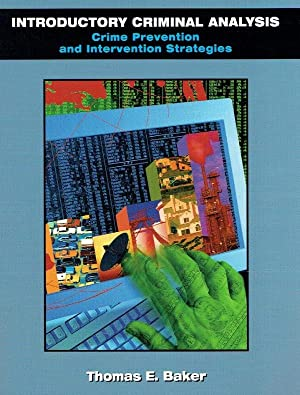 Introductory Criminal Analysis. Crime Prevention and Intervention: Baker, Thomas E.