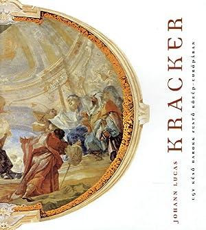 Johann Lukas Kracker ; Egy Késö Barokk Festö Közep - Europaban.: Javor, Anna