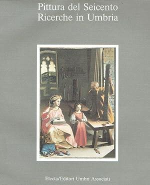 Pittura del Seicento: ricerche in Umbria : Barroero, Liliana [Hrsg.]: