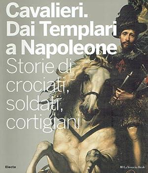 Cavalieri dai Templari a Napoleon ; Storie di crociati, soldati, cortigiani.: Barbero, Allessandro ...