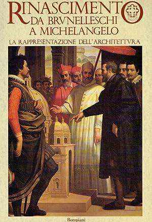 Rinascimento - da Brunelleschi a Michelangelo. La rappresentazione dell'architettura.: Millon,...