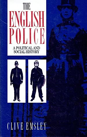 The English Police: A Political and Social History.: Emsley, Clive.