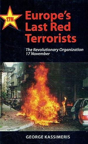 Europe's Last Red Terrorists: The Revolutionary Organization 17 November.: Kassimeris, George.