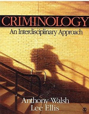 Criminology. An Interdisciplinary Approach. Thousand Oaks [u.a.]: Walsh, Anthony; Ellis,