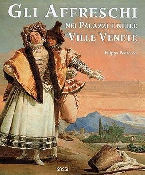 Gli Affreschi nei Palazzi e nelle Vile Venete, dal 500 al 700.: Pedrocco, Filippo (Hrsg.)