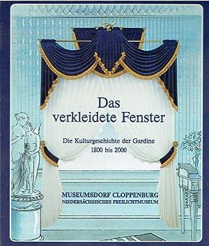 Das verkleidete Fenster ; Die Kulturgeschichte der Gardine 1800 bis 2000.: Schürmann, Thomas ; ...
