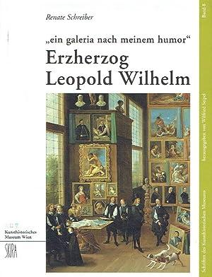 ein galeria nach meinem Humor ; Erzherzog Leopold Wilhelm. Schriften des Kunsthistorischen Museums,...