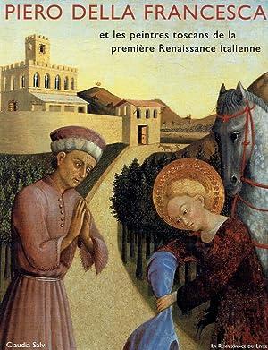 Piero della Francesca et les peintres toscans de la première Renaissance italienne.: Salvi, ...
