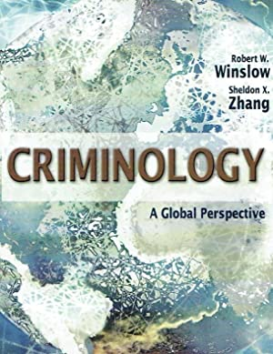Criminology: A Global Perspective.: Winslow, Robert W.;