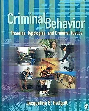 Criminal Behavior. Theories, Typologies, and Crminal Justice.: Helfgott, Jacqueline B.
