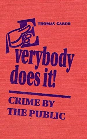 Everybody Does It! Crime by the Public.: Gabor, Thomas.