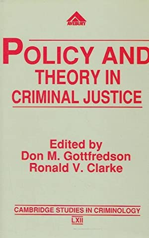 Policy and Theory in Criminal Justice: Contributions in Honour of Leslie T. Wilkins.: Gottfredson, ...