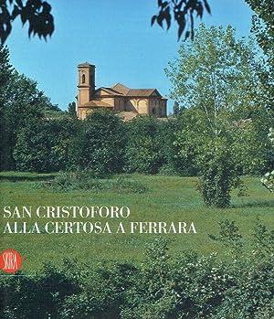 San Cristoforo alla Certosa a Ferrara.: Romano, Eileen (Ed.)