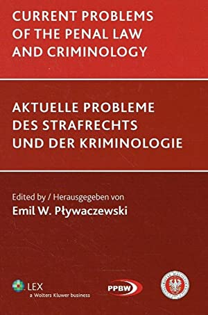 Current problems of the penal law and criminology. Aktuelle Probleme des Strafrechts und der ...
