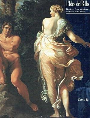 L' idea del bello. Viaggio per Roma: Gramiccia, Anna [Hrsg.]: