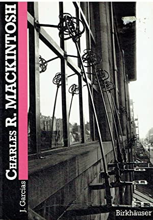 Charles Rennie Mackintosh.: Garcias, Jean-Claude (Autor);