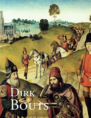 Dirk Bouts (ca. 1410 - 1475) : Smeyers, Maurits [Red.]