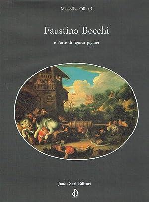 Faustino Bocchi : e l arte di: Bocchi, Faustino Olivari,