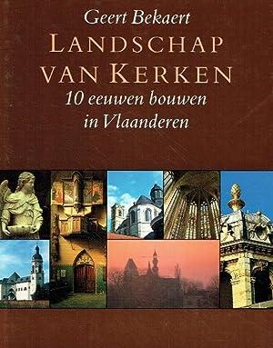 Landschap van Kerken - 10 eeuwen bouwen: Bekaert, Geert: