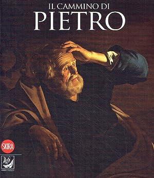 Il cammino di Pietro. Roma, Castel Sant: Geretti, Alessio [Hrsg.],