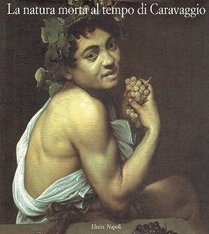 La natura morta al tempo di Caravaggio: Cottino, Alberto [Hrsg.]: