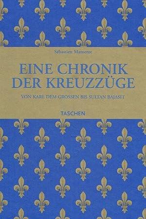 Eine Chronik der Kreuzzüge. Die Fahrten nach: Mamerot, Sébastien: