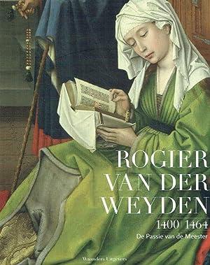 Rogier van der Weyden 1400 - 1464: Campbell, Lorne; Stock,